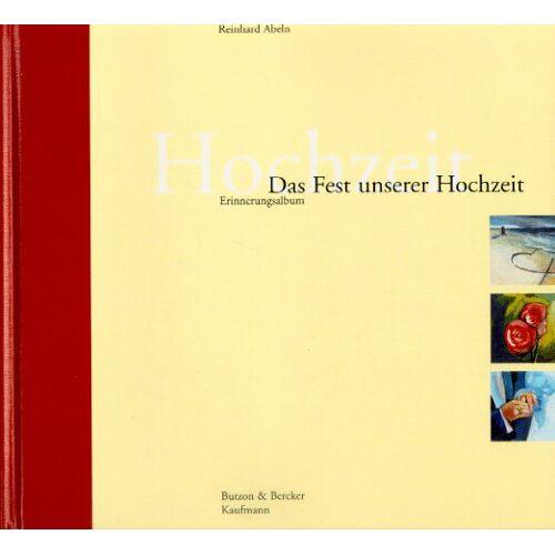 Reinhard Abeln - Das Fest unserer Hochzeit. Erinnerungsalbum - Preis vom 28.03.2020 05:56:53 h