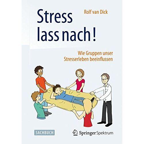 Rolf van Dick - Stress lass nach!: Wie Gruppen unser Stresserleben beeinflussen - Preis vom 18.04.2021 04:52:10 h