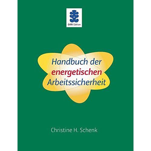 Schenk, Christine H. - Handbuch der energetischen Arbeitssicherheit - Preis vom 20.10.2020 04:55:35 h