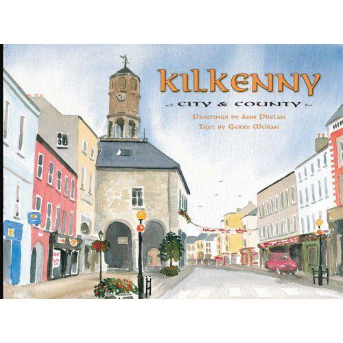 Gerry Moran - Kilkenny: City and County - Preis vom 15.04.2021 04:51:42 h