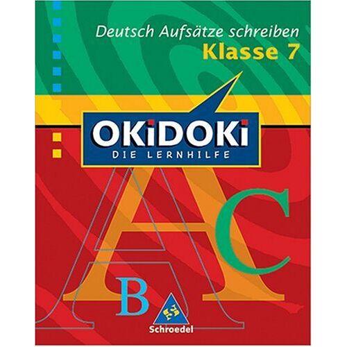 Peter Delp - OKiDOKi - Neubearbeitung: OKiDOKi. Deutsch. Aufsatz 7. Schuljahr: Die Lernhilfe - Preis vom 21.10.2020 04:49:09 h