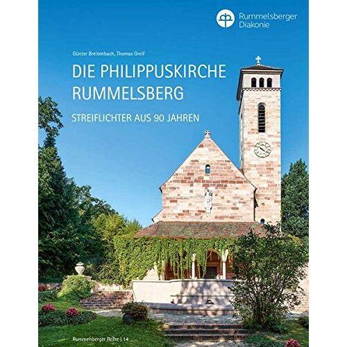 Günter Breitenbach - Rummelsberger Reihe / Die Philippuskirche Rummelsberg - Streiflichter aus 90 Jahren - Preis vom 26.02.2021 06:01:53 h