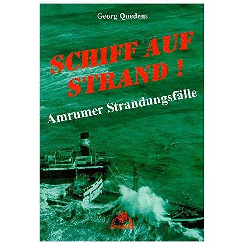 Georg Quedens - Schiff auf Strand!: Amrumer Strandungsfälle - Preis vom 08.05.2021 04:52:27 h