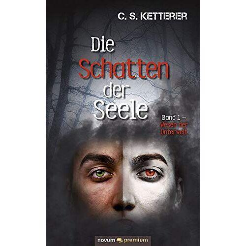 Ketterer, C. S. - Die Schatten der Seele: Band 1 - Wesen der Unterwelt - Preis vom 20.04.2021 04:49:58 h
