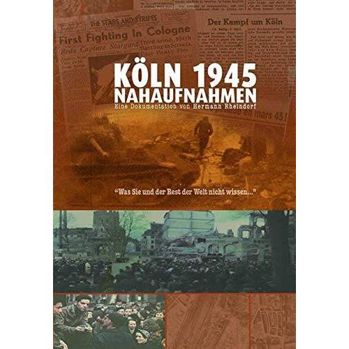 - Köln 1945 - Nahaufnahmen: Was Sie und der Rest der Welt nicht wissen - Preis vom 21.10.2020 04:49:09 h