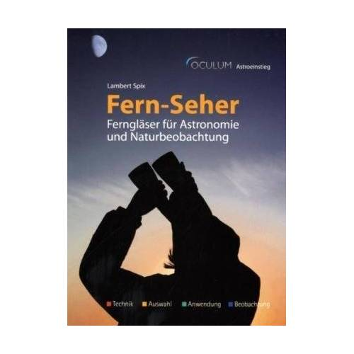 Lambert Spix - Fern-Seher: Ferngläser für Astronomie und Naturbeobachtung - Preis vom 10.04.2021 04:53:14 h