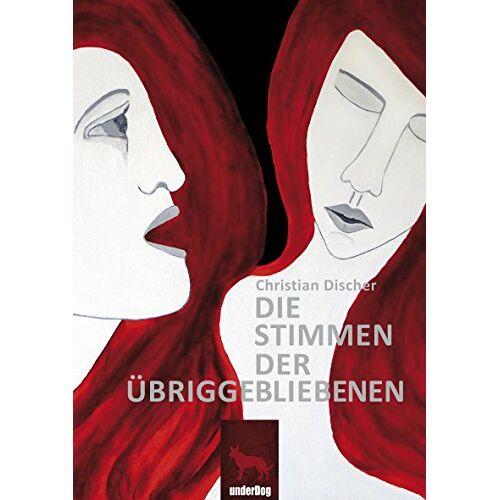 Christian Discher - Die Stimmen der Übriggebliebenen - Preis vom 20.10.2020 04:55:35 h