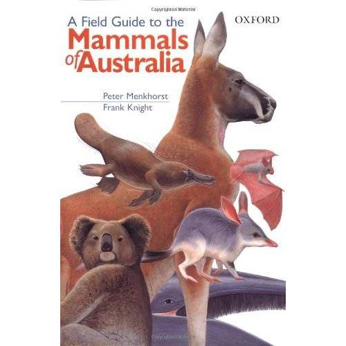 Peter Menkhorst - A Field Guide to the Mammals of Australia - Preis vom 18.04.2021 04:52:10 h