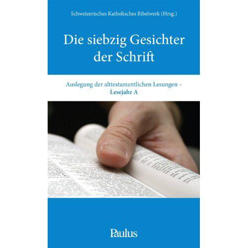 Katharina Schmocker - Die siebzig Gesichter der Schrift, Lesejahr A - Preis vom 25.01.2021 05:57:21 h