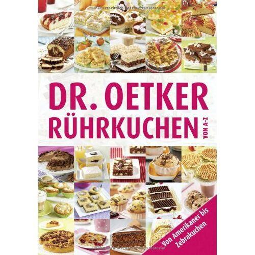 Dr. Oetker - Rührkuchen von A-Z: Von Amerikaner bis Zebrakuchen - Preis vom 20.10.2020 04:55:35 h