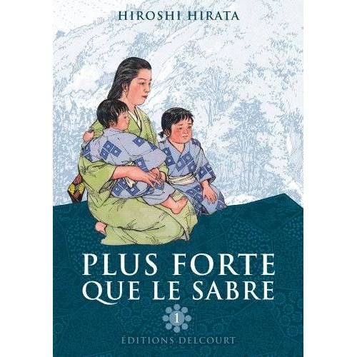 Hiroshi Hirata - Plus forte que le sabre, Tome 1 : - Preis vom 24.01.2021 06:07:55 h