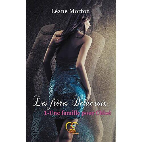 Leane Morton - Une famille pour Chloé - Preis vom 09.04.2021 04:50:04 h