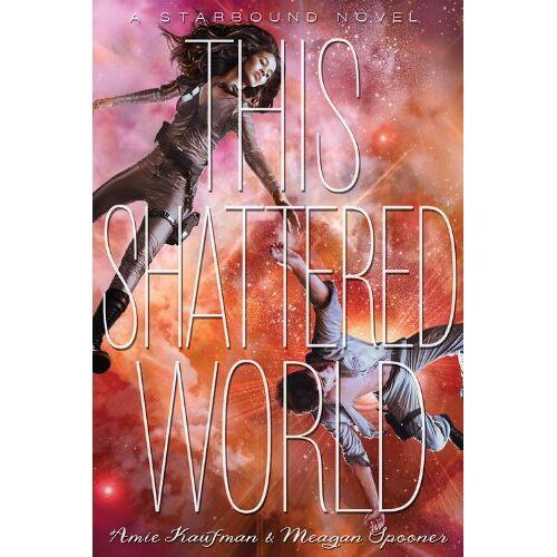 Amie Kaufman - This Shattered World: A Starbound Novel - Preis vom 05.05.2021 04:54:13 h