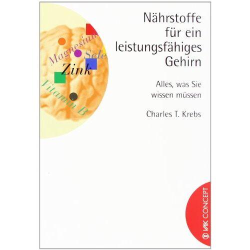 Charles Krebs - Nährstoffe für ein leistungsfähiges Gehirn: Alles, was Sie wissen müssen - Preis vom 20.10.2020 04:55:35 h