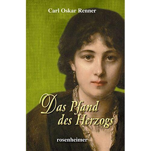 Renner, Carl Oskar - Das Pfand des Herzogs - Preis vom 13.05.2021 04:51:36 h