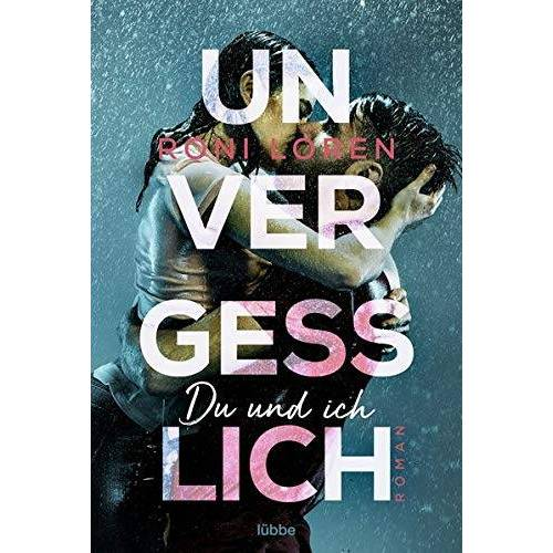 Roni Loren - Unvergesslich: Du und ich. Roman - Preis vom 09.04.2021 04:50:04 h