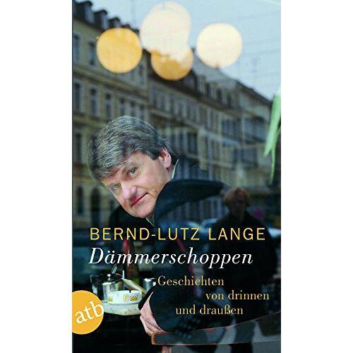 Bernd-Lutz Lange - Dämmerschoppen: Geschichten von drinnen und draußen - Preis vom 25.01.2021 05:57:21 h