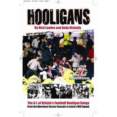 Nick Lowles - Hooligans: Hooligans Vol. 1 A-L of Britain's Football Gangs v. 1 - Preis vom 25.02.2021 06:08:03 h