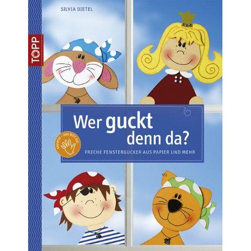 Dietel Silvia - Wer guckt denn da?: Freche Fenstergucker aus Papier und mehr - Preis vom 04.09.2020 04:54:27 h