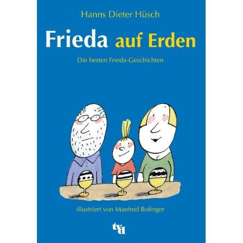 Hüsch, Hanns Dieter - Frieda auf Erden: Die besten Frieda-Geschichten - Preis vom 14.04.2021 04:53:30 h