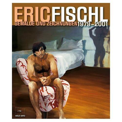 Eric Fischl - Eric Fischl, Gemälde und Zeichnungen 1979-2001 - Preis vom 11.05.2021 04:49:30 h