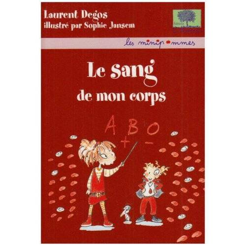 Laurent Degos - Le sang de mon corps (Les Minipommes) - Preis vom 21.10.2020 04:49:09 h
