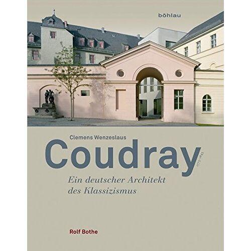 Rolf Bothe - Clemens Wenzeslaus Coudray (1775-1845): Ein deutscher Architekt des Klassizismus - Preis vom 27.02.2021 06:04:24 h