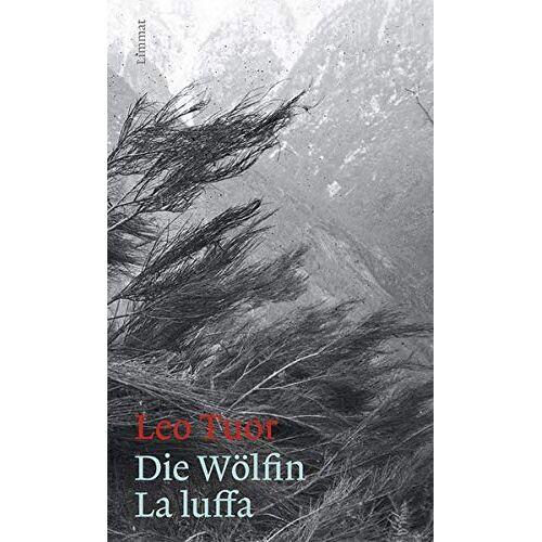 Leo Tuor - Die Wölfin / La luffa: Roman - Preis vom 13.04.2021 04:49:48 h