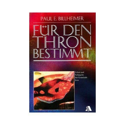 Billheimer, Paul E. - Für den Thron bestimmt - Preis vom 16.04.2021 04:54:32 h