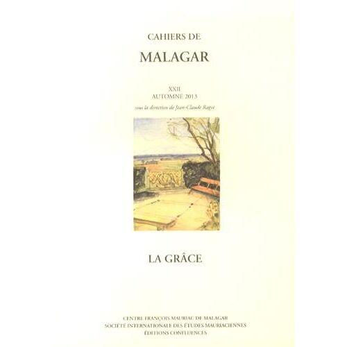 CENTRE MAURIAC DE MALAGAR - CAHIERS DE MALAGAR XXII:LA GRACE - Preis vom 18.04.2021 04:52:10 h