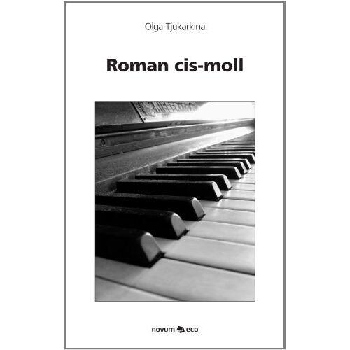 Olga Tjukarkina - Roman cis-moll - Preis vom 24.02.2021 06:00:20 h