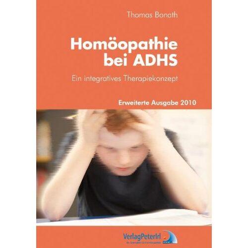 Thomas Bonath - Homöopathie bei ADHS: Ein integratives Therapiekonzept - Preis vom 11.05.2021 04:49:30 h