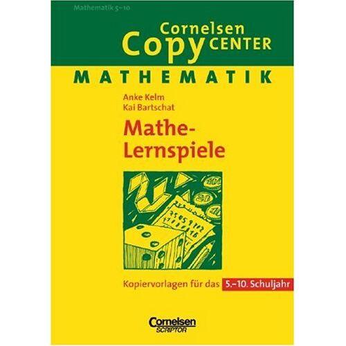 Kai Bartschat - Cornelsen Copy Center: Mathe-Lernspiele: Mathematik für das 5.-10. Schuljahr. Kopiervorlagen - Preis vom 13.05.2021 04:51:36 h