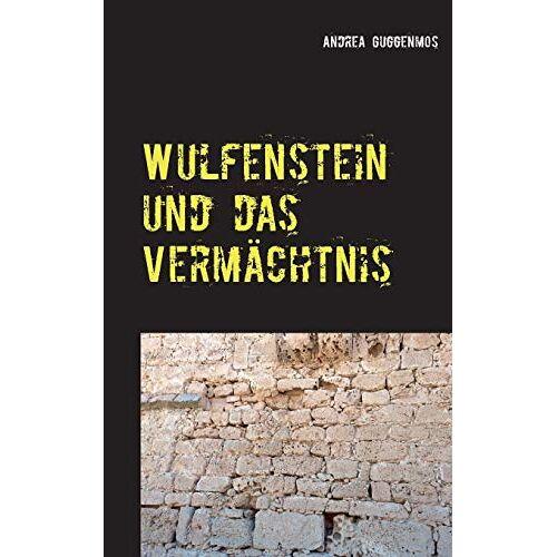 Andrea Guggenmos - Wulfenstein und das Vermächtnis - Preis vom 21.10.2020 04:49:09 h