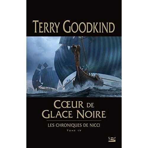 - Les Chroniques de Nicci, T4 : Coeur de glace noire (Les Chroniques de Nicci, 4) - Preis vom 12.04.2021 04:50:28 h