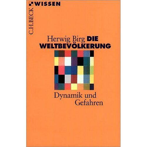 Herwig Birg - Die Weltbevölkerung: Dynamik und Gefahren - Preis vom 14.04.2021 04:53:30 h