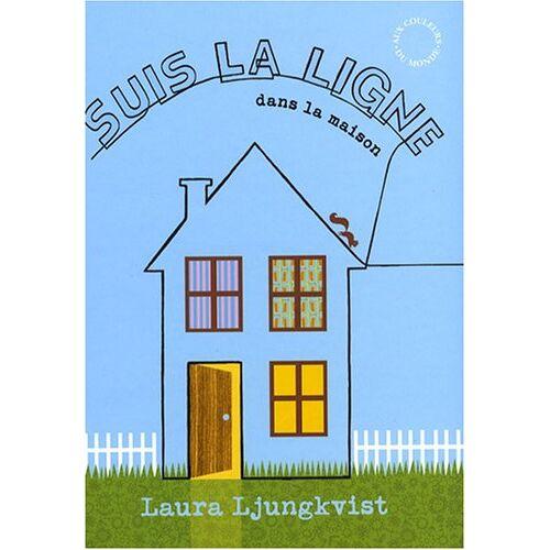 Laura Ljungkvist - Suis la ligne dans la maison - Preis vom 21.10.2020 04:49:09 h