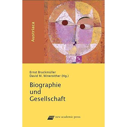 Ernst Bruckmüller - Biografie und Gesellschaft (Austriaca) - Preis vom 05.09.2020 04:49:05 h