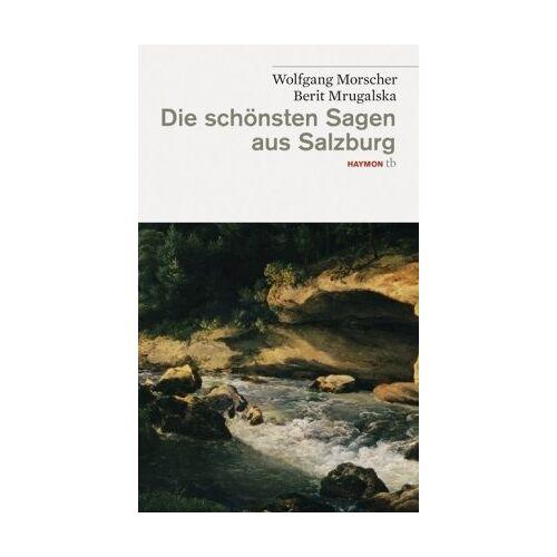 Wolfgang Morscher - Die schönsten Sagen aus Salzburg - Preis vom 26.02.2021 06:01:53 h