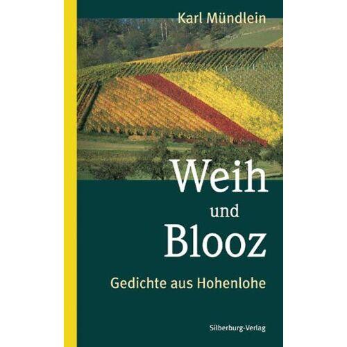 Karl Mündlein - Weih und Blooz: Gedichte aus Hohenlohe - Preis vom 16.10.2019 05:03:37 h