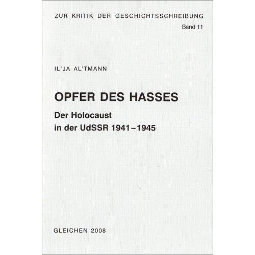 Il'ja Al'tman - Opfer des Hasses. Der Holocaust in der UdSSR 1941-1945 - Preis vom 20.10.2020 04:55:35 h