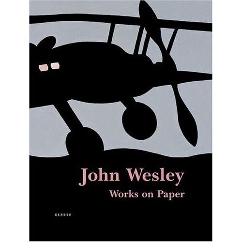 Martin Hentschel - John Wesley: Works on Paper - Preis vom 12.05.2021 04:50:50 h