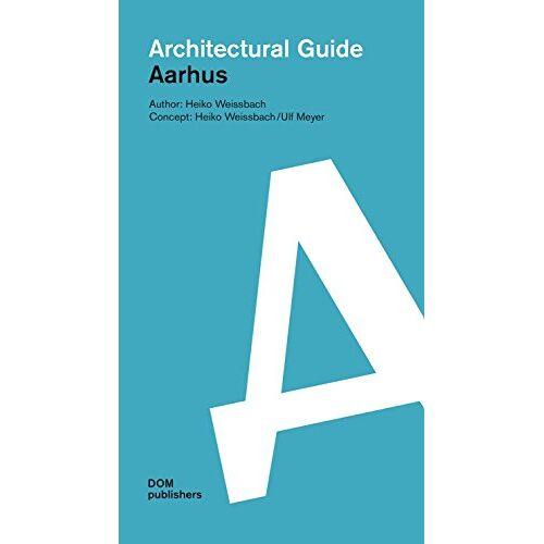 Heiko Weissbach - Aarhus Architectural Guide - Preis vom 16.05.2021 04:43:40 h