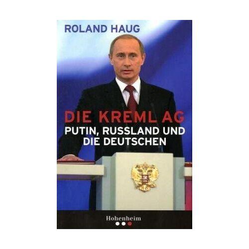 Roland Haug - Die Kreml AG: Putin, Rußland und die Deutschen - Preis vom 21.10.2020 04:49:09 h