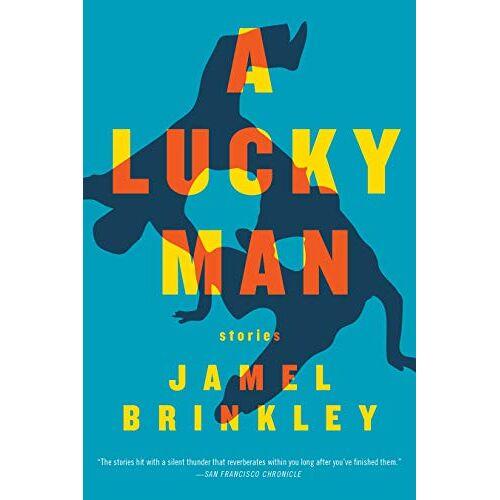 Jamel Brinkley - A Lucky Man: Stories - Preis vom 13.04.2021 04:49:48 h