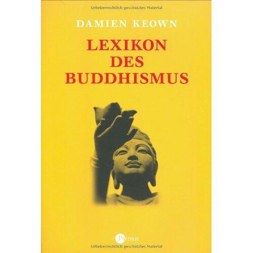 Damien Keown - Lexikon des Buddhismus - Preis vom 18.09.2019 05:33:40 h