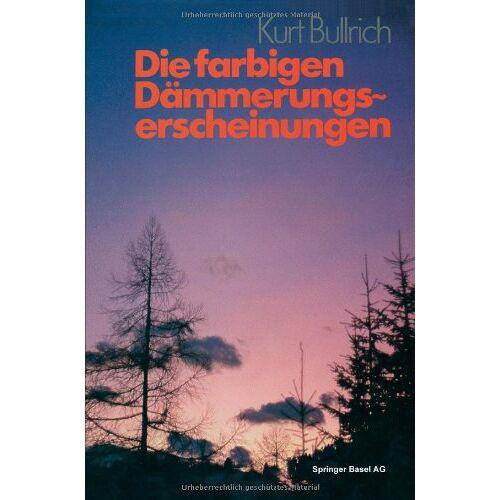. Bullrich - Die farbigen Dämmerungserscheinungen (German Edition) - Preis vom 27.02.2021 06:04:24 h