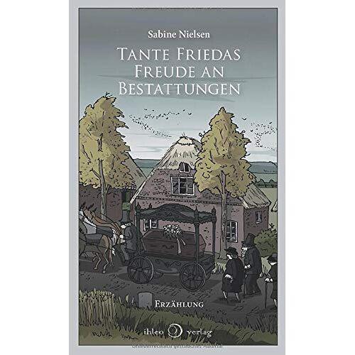 Sabine Nielsen - Tante Friedas Freude an Bestattungen - Preis vom 07.05.2021 04:52:30 h