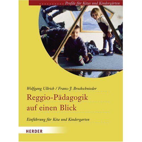 Wolfgang Ullrich - Reggio-Pädagogik auf einen Blick: Einführung für Kita und Kindergarten - Preis vom 19.07.2019 05:35:31 h