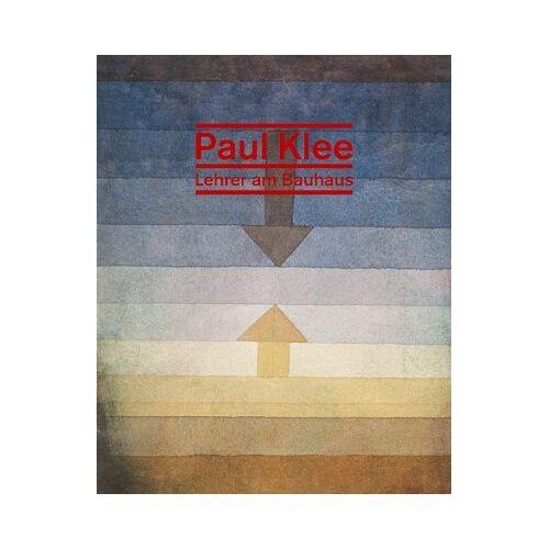Paul Klee - Paul Klee Lehrer am Bauhaus - Preis vom 26.01.2021 06:11:22 h